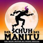 DER SCHUH DES MANITU Musical
